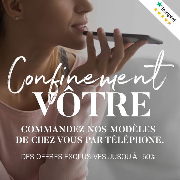 Confinement Votre - Commandez nos modèles par téléphone